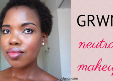 GRWM Neutral Makeup
