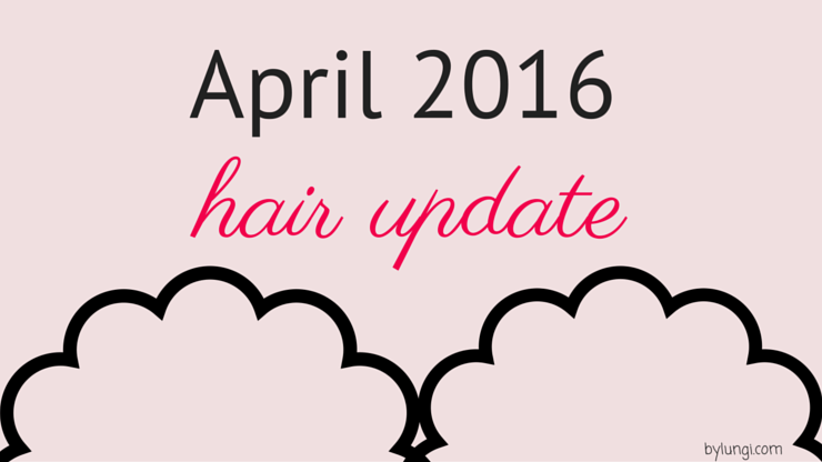 April 2016 hair update
