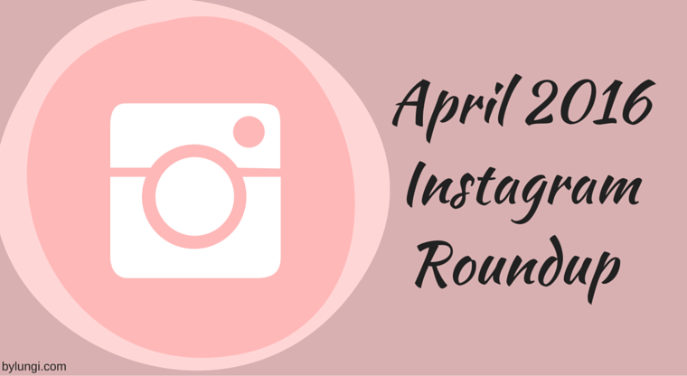 April 2016 Instagram Roundup