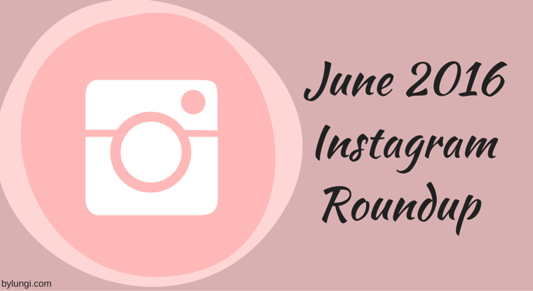 instagram roundup june 2016