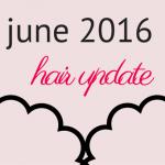 hair update june 2016