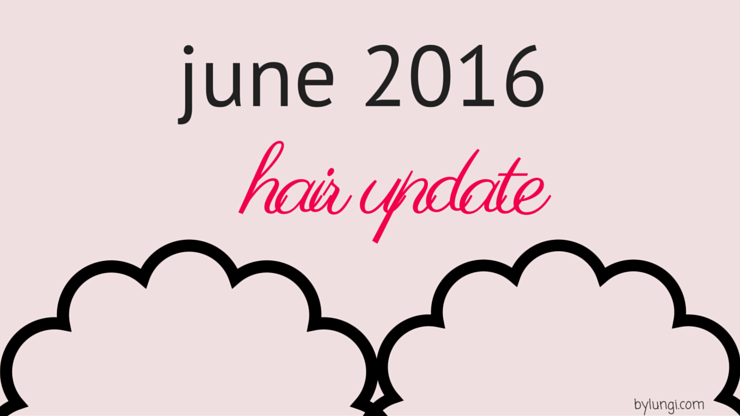 hair update // june 2016