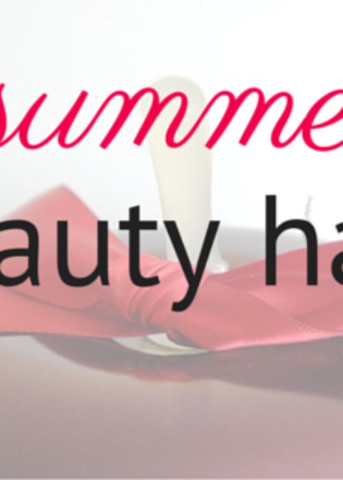 [Beauty] Summer beauty haul