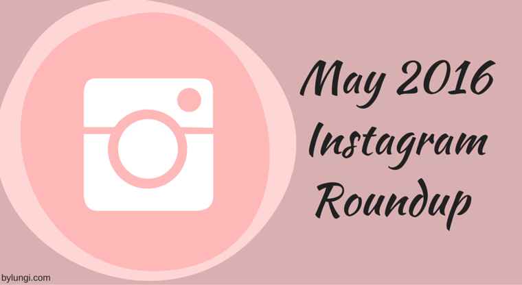 May 2016 Instagram Roundup