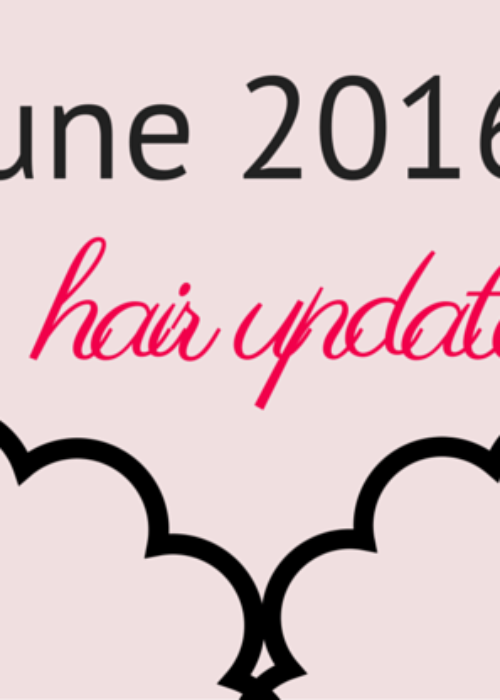 hair update // june 2016