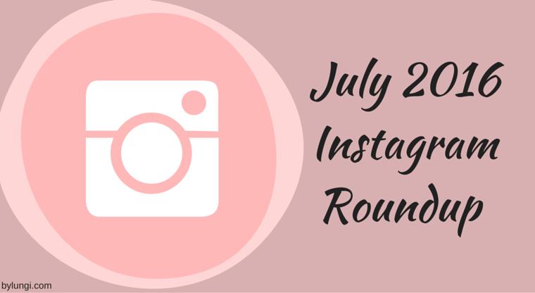 instagram roundup july 2016