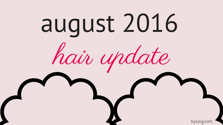 August 2016 hair update