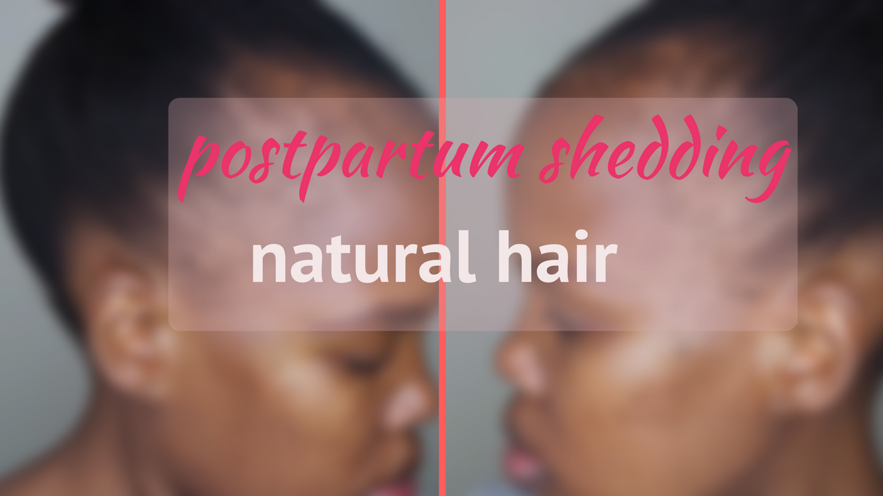 postpartum shedding natural hair