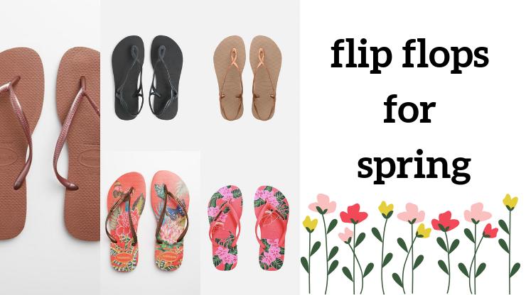 Flip flops for spring
