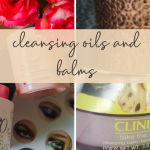 all you need to know about cleansing balms and oils & 8 product recommendations